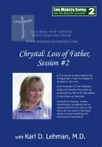 "(LMS #02) ""Chrystal: Loss of Father, Session #2"""