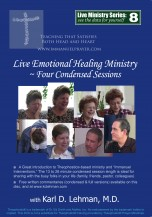 """(LMS #08) """"Live Emotional Healing Ministry: Four Condensed Sessions"""""""