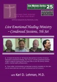 "(LMS #25) ""Live Emotional Healing Ministry ~ Condensed sessions, 5th set"""