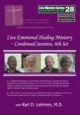 "(LMS #28) ""Live Emotional Healing Ministry ~ Condensed sessions, 6th set"""