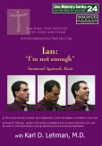 "(LMS #24) ""Ian: I'm not enough"""