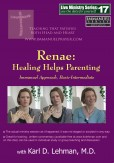 "(LMS #17) ""Renae: Healing Helps Parenting"""