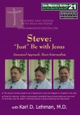 "(LMS #21) ""Steve: Just Be With Jesus"""