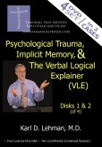 Teaching: Psychological Trauma, Implicit Memory, & the Verbal Logical Explainer (VLE)